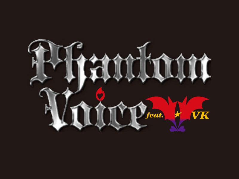 Phantom Voice feat.VK