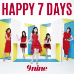 9nine「HAPPY 7 DAYS」初回生産限定盤A