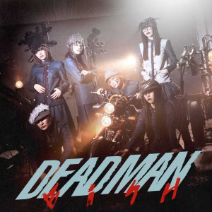 【ジャケ写】DEADMAN<Music Video盤>